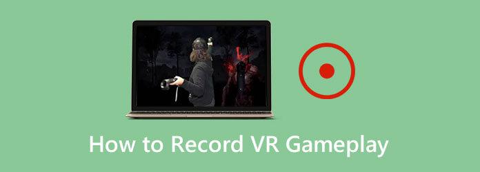 Comment enregistrer un gameplay VR