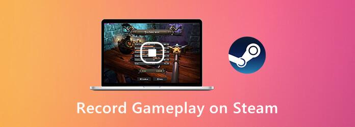 Enregistrer le gameplay sur Steam