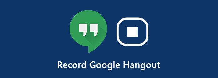 Записать Google Hangouts