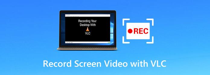 Enregistrer l'écran et la vidéo avec VLC