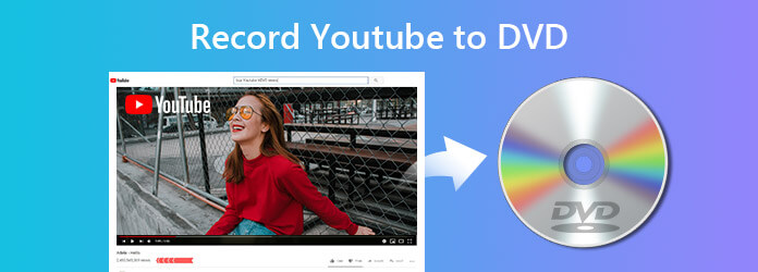 Record YouTube to DVD
