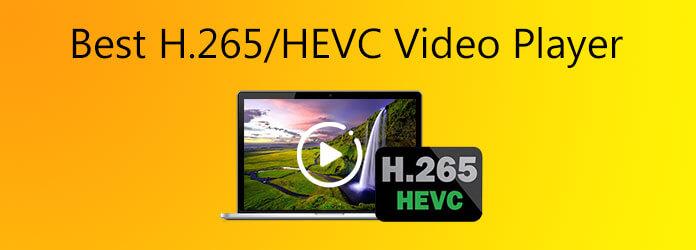 Meilleur lecteur vidéo H.265 / HEVC