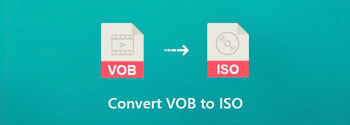 Convertir des fichiers VOB en ISO
