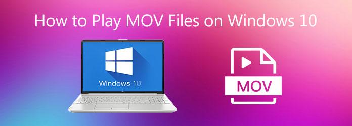 Comment lire des fichiers MOV sur Windows 10